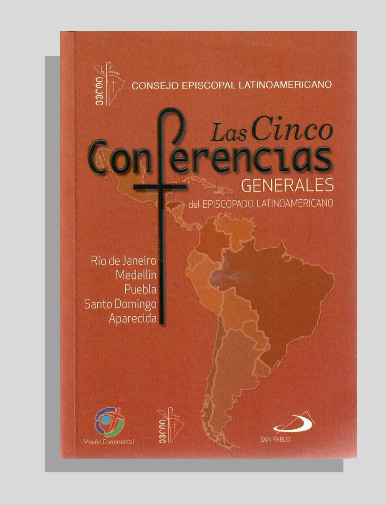 LAS CINCO CONFERENCIAS GENERALES DEL EPISCOPADO LATINOAMERICANO